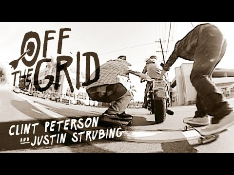 Clint Peterson and Justin Strubing - Off The Grid
