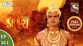 Vighnaharta Ganesh - Ep 361 - Full Episode - 8th January, 2019