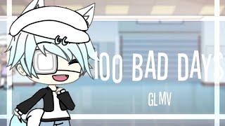 100 bad days GLMV || read desc ||