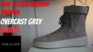 FEAR OF GOD MILITARY SNEAKER REVIEW! (OVERCAST GREY)