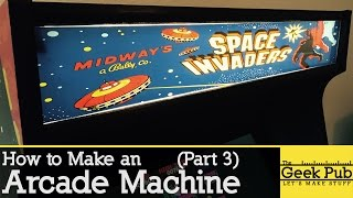 How to Make an Arcade Machine: Part 3