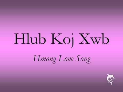 Hmong Love Song - Hlub Koj Xwb