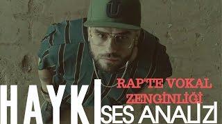 Hayki Ses Analizi 2 (Rap'te Vokal Zenginliği)