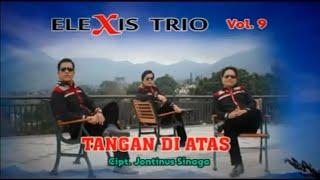 Trio Elexis - Tangan Di Atas