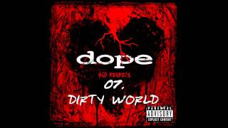 Dope - Dirty World   ( No Regrets ) + Lyrics