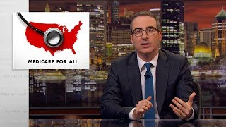 As presidential candidates continue to discuss Medicare for All, John Oliver explores how much it might cost, what it will change, and who it will help.  Connect with Last Week Tonight online...   Subscribe to the Last Week Tonight YouTube channel for more almost news as it almost happens: www.youtube.com/lastweektonight   Find Last Week Tonight on Facebook like your mom would: www.facebook.com/lastweektonight   Follow us on Twitter for news about jokes and jokes about news: www.twitter.com/lastweektonight   Visit our official site for all that other stuff at once: www.hbo.com/lastweektonight