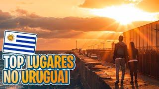 LUGARES QUE VOCÊ PRECISA CONHECER!! URUGUAI - Top 5