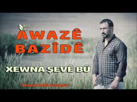 Awazê Bazîdê - Xewna Şevê Bû (Official Music) mp3 yukle - mp3.DINAMIK.az