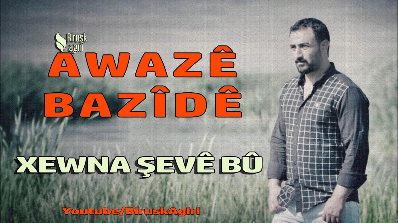 Awaze Bazide – Xewna Şeve Bu Sözleri