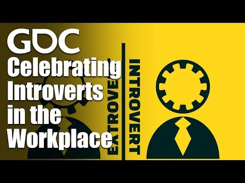 Celebrating Introverts in the workplace<br />Game Developer Conference, March 2019, San Francisco