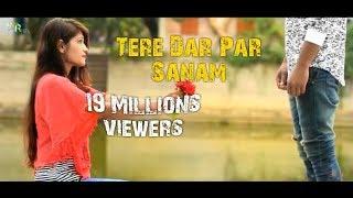 Tere Dar Par Sanam   latest Remix New Song   Cute Romantic Love Story 2018   STR Hits