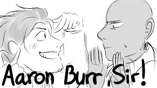 Aaron Burr, Sir || Hamilton Animatic