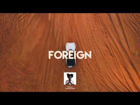 ''Foreign'' Drake x Wizkid x Popcaan x Burna Boy x Kojo funds Dancehall Type Beat 2019