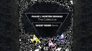 Phaxe & Morten Granau   The Collective (Ghost Rider Remix)