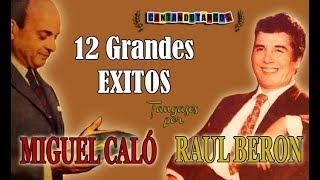 MIGUEL CALO - RAUL BERON - 12 GRANDES EXITOS - 1942/1949 por Cantando Tangos