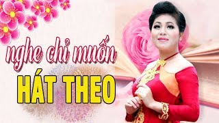 Nghe chỉ muốn hát theo - Nhạc Trữ Tình Quê Hương Hay Nhất 2019