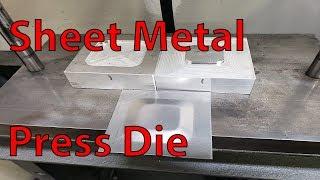 Making a Sheet Metal Forming Press Die - Test