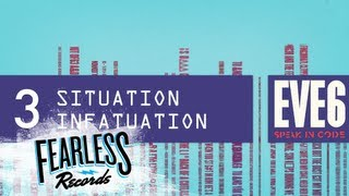 Eve 6 - Situation Infatuation (Track 3)
