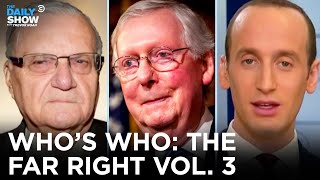 Stephen Miller, Mitch McConnell & Joe Arpaio: Who's Who on the Far Right | The Daily Show