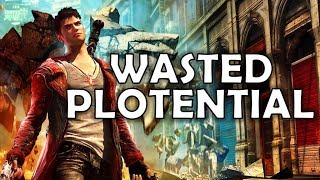 DmC Dante | Wasted Plotential