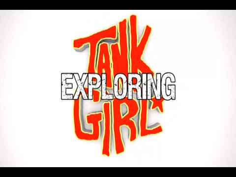 Exploring Tank Girl - In the wake of Deadpool's success, Tank Girl deserves a proper R-rated remake