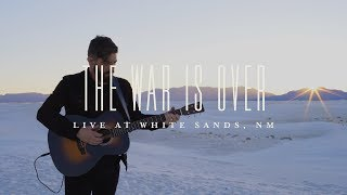 The War Is Over: Live at White Sands, NM // Josh Baldwin