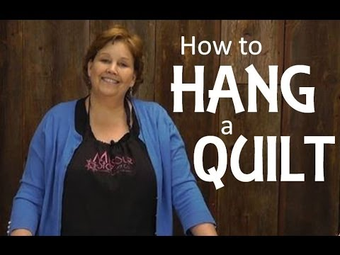 Quilting Basics - Hanging A Quilt
