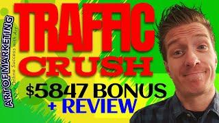 TrafficCrush Review, Demo, $5847 Bonus, Traffic Crush Review