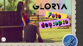 Glorya - Fete Destepte (Produced by Thrace Music)