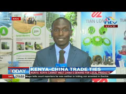 Kenya, China try to improve bi-lateral trade ties