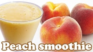 Peach Smoothie Recipe - Peaches Fruit Smoothies Recipes - Healthy Snacks Milkshake Shake Homeycircle
