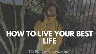 How to: LIVE YOUR BEST LIFE & be the BEST YOU!