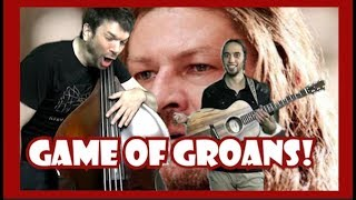 Game of Groans!