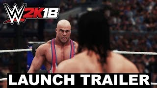 WWE 2K18 Official Launch Trailer! - Now Available for Early Access