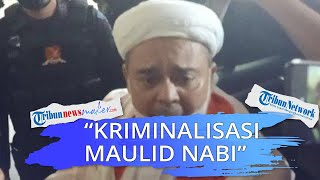 Praperadilan Rizeq Shihab Ditolak, Kuasa Hukum: Ini Kriminalisasi Perayaan Maulid Nabi Muhammad