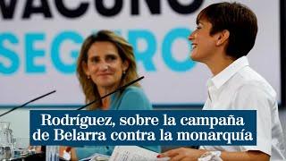 """Rodríguez y la campaña de Belarra contra la Corona: """"Cada uno es responsable de sus declaraciones"""""""