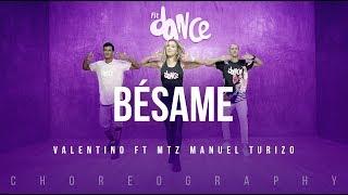 Bésame   Valentino Ft MTZ Manuel Turizo | FitDance Life (Coreografía) Dance Video
