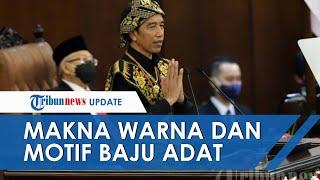 Jokowi Pakai Baju Adat Suku Sabu NTT saat Pidato Kenegaraan, Begini Makna Warna dan Motifnya