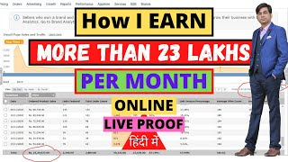 How I Earn More Than 23 Lakhs Per Month | Reality Behind Online Earning | How to Earn Money Online