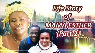 UNTOLD STORY OF MAMA ESTHER. PART 2