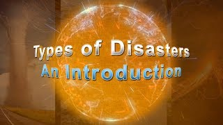 Types of Disasters: An Introduction
