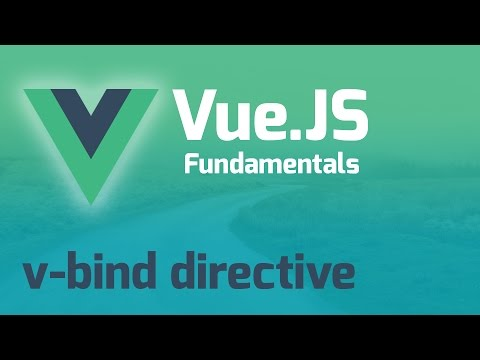 Using V-Bind Directive - Vue.js 2.0 Fundamentals (Part 4)