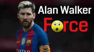 Lionel Messi -Alan Walker Force | Crazy Skills & Goals| 2017/18||720p