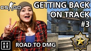 Getting Back On Track - Road to DMG (CS:GO) #3