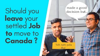 Is it worth leaving your Job & Move to Canada for Work? -Job Search | Money | Family | Renting