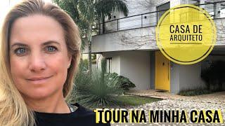 TOUR PELA MINHA CASA NO BRASIL - CASA DE ARQUITETO!!!
