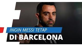 Jika Latih Barcelona, Xavi Ingin Messi dan Penggawa Lainnya Bertahan di Camp Nou