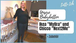 Unser Ikea Babybett Myllra und Chicco Beistellbett Next2me I Vorstellung I Babyerstausstattung