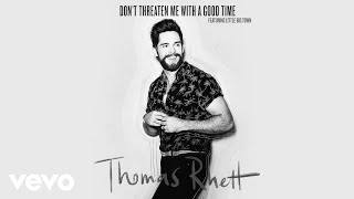Thomas Rhett   Don't Threaten Me With A Good Time (Lyric Video) Ft. Little Big Town