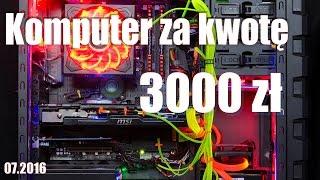 Komputer Za Kwotę 3000 Zł   Dobór Podzespołów, Wybór Części Do Pc.